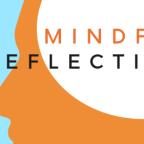 Mindful Reflection